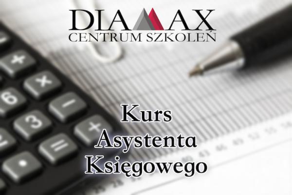 Kurs Asystenta Ksiegowego | Diamax Centrum Szkoleń | Małgorzata Miaskiewicz